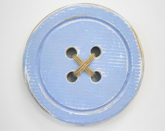 Wood Button - Wall Art Chambray Painted Large Button with a distressed Shabby Chic/Rustic finish/Love Sewing/Craft Room Decor.