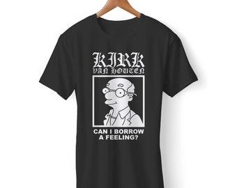 393893415 Can I Borrow A Feeling Kirk Van Houten Men's / Women's T-Shirt