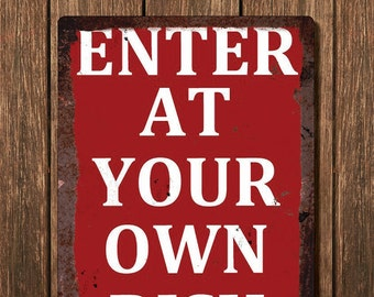 Enter at your own risk – Vintage Metal Wall Sign