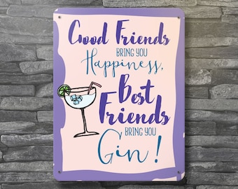 Good Friends bring you Happiness, Best Friends bring you Gin! Metal Wall Plate