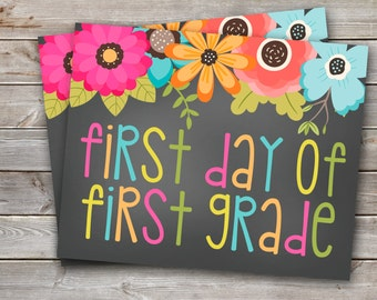 First Day of First Grade Printable Sign-8x10-Floral Design-DIGITAL FILE-You Print