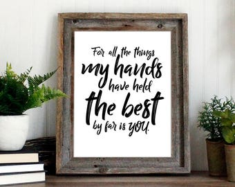 For all the things my hands have held Wall Art Print   Andrew McMahon Printable Quote   Song Lyrics   Love Art Print - instant download