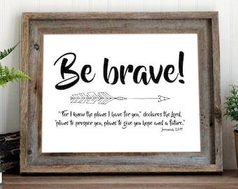 Be brave arrow print   Jeremiah 29:11 Bible verse wall art   Cursive nursery art printable quote   Boho Baby Boy Nursery Decor Art