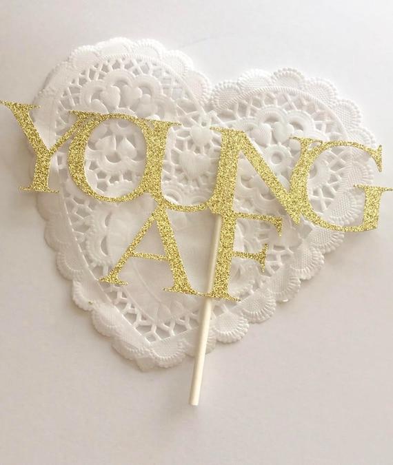 Young Af Cake Topper 30th Birthday Cake Topper Old Af Cake