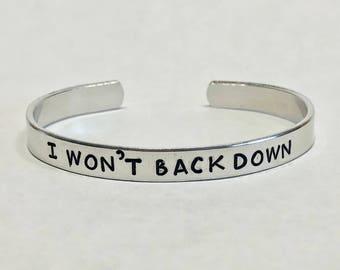 I Won't Back Down - Tom Petty Inspired Aluminum Cuff Bracelet Hand