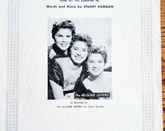 The McGuire Sisters Open up Your Heart and Let the Sunshine in. Words and Music by Stuart Hamblin. Vintage sheet music.