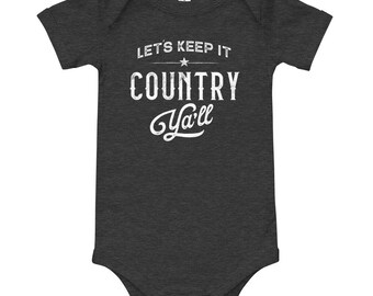 Let's Keep It Country Ya'll Baby Bodysuit - Short Sleeve One Piece, Unisex