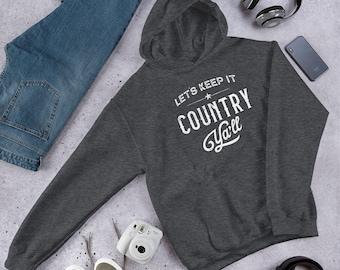 Let's Keep it Country Ya'll Hoodie Sweatshirt - Unisex