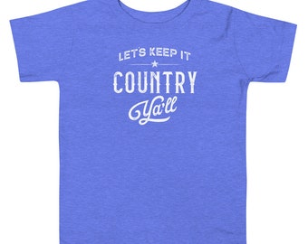 Let's Keep It Country Ya'll Toddler T-Shirt - Short Sleeve, Unisex