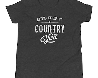 Let's Keep It Country Ya'll Youth T-Shirt - Short Sleeve, Unisex