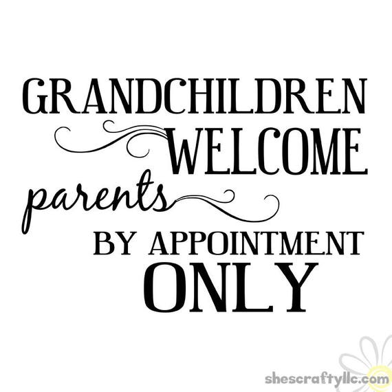 Grandchildren Welcome Parents By Appointment Only Instant Etsy