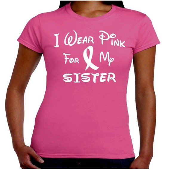 Breast Cancer Ribbon Survivor Fighter  Juniors T-Shirt For My Sister