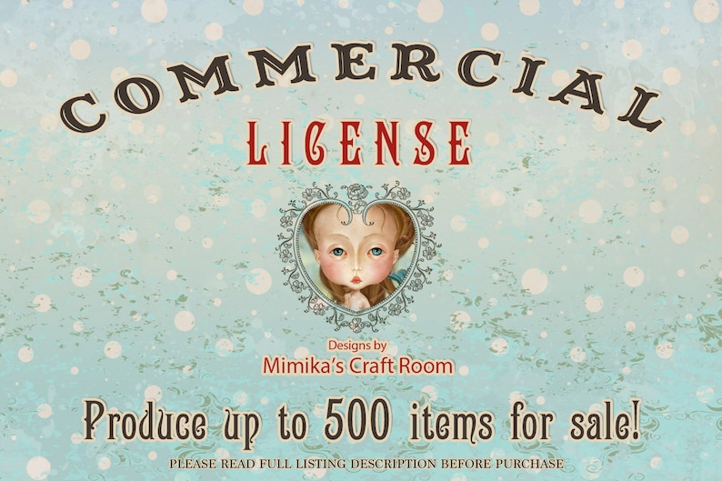 CLA EXTENDED COMMERCIAL LIcense Bussiness Use Commercial License paper goods  for Mimikascraftroom for 500 Units Digital Art License