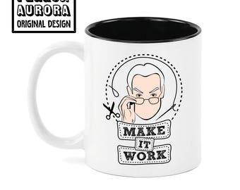 Make it Work, Time Gunn, Project Runway inspired coffee mug