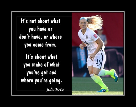 Julie Ertz Inspirational Soccer Quote Wall Art Poster, Sister Best Friend  Daughter Birthday Gift Champion Bedroom Decor, 8x10\