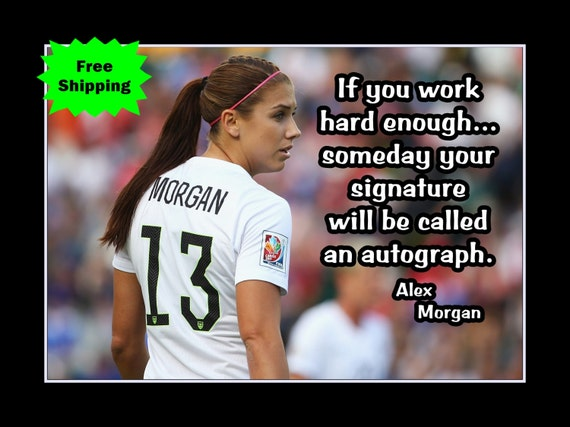 Inspirational Football Quotes | Soccer Inspirational Quote Poster Gift Alex Morgan Star Etsy