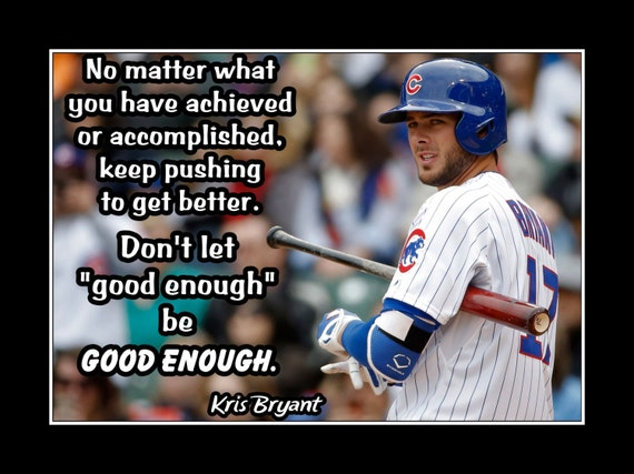Kris Bryant Baseball Inspirational Quote Wall Art Poster, Brother Sister  Best Friend Birthday Gift for Kids, Photo Decor, Chicago Cubs