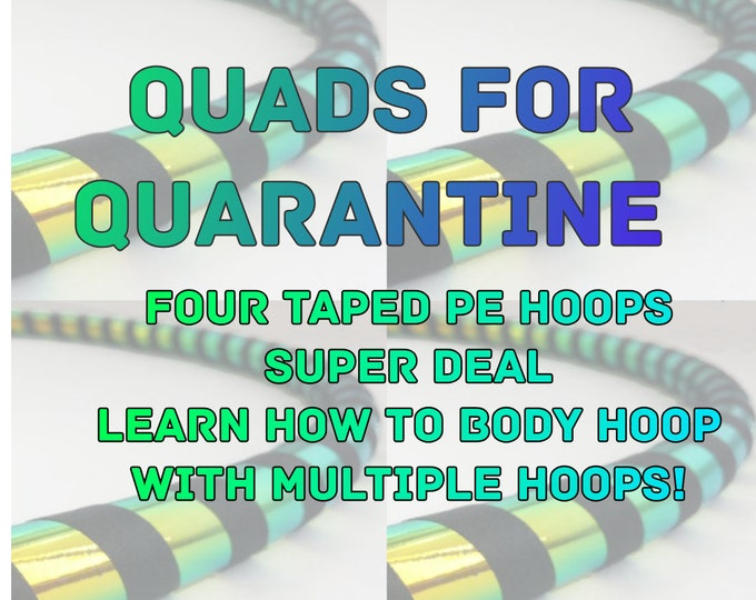 QUADS for QUARANTINE // Super Deal on 4 Taped PE Hoops // Perfect for Learning Splits with Multiple Hula Hoops // On Body Hoops