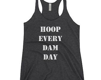 Hula Hoop Clothing Women's Racerback Tank Black : Hoop Every Dam Day