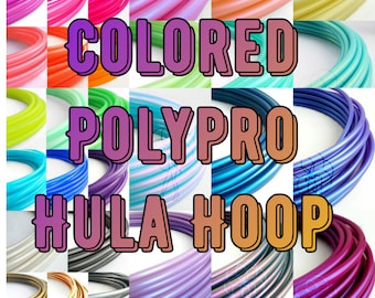 "Polypro Hula Hoop 3/4""or 5/8""- Over 40 Colors to Choose From- Collapsible for Travel- Push Pin Connection"
