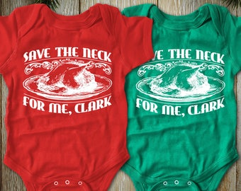 """New """"Save The Neck For Me, Clark"""" Unisex Onesie & Toddler T-Shirts for Christmas or Thanksgiving"""