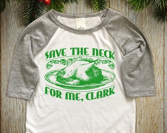 """New """"Save The Neck For Me, Clark"""" Unisex Half Sleeved Baseball Style Shirts for Christmas or Thanksgiving, Vacation Movie, Cousin Eddie Fans"""