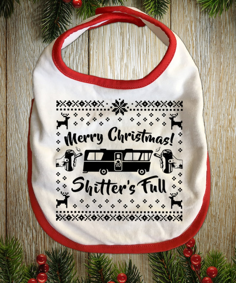 New Baby Bib Merry Christmas Shitter/'s Full for Christmas Party Cousin Eddie and Vacation movie fans Thanksgiving Family Party