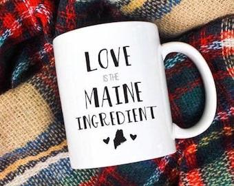 Love is the Maine Ingredient Mug
