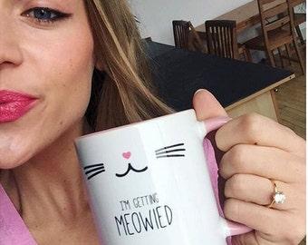 I'm Getting Meowied Mug