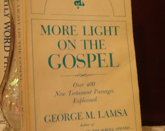 More Light on The Gospel; Over 400 New Testament Passages Explained by George Mamishisho Lamsa.  softcover. Aramaic Bible Center. 1968