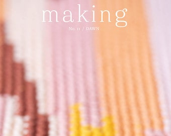 Making Magazine No. 11 / DAWN