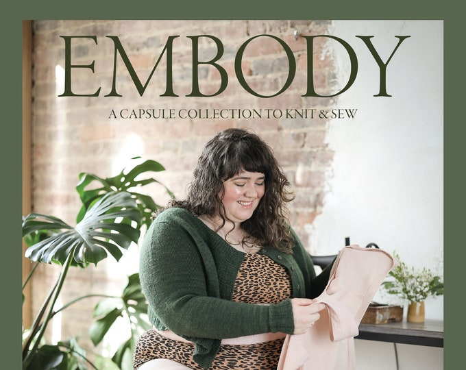 PREORDER: Embody - A Capsule Collection to Knit & Sew