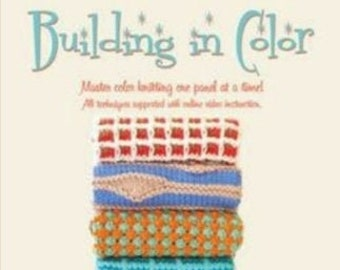 Building in Color by Michelle Hunter of Knit Purl Hunter