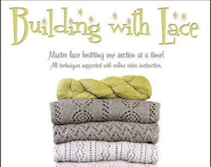 Building with Lace By Michelle Hunter of Knit Purl Hunter