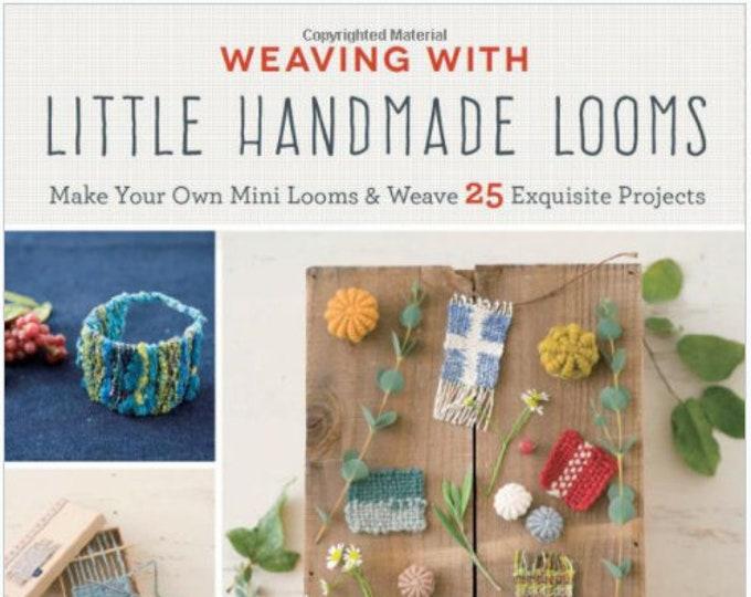 Weaving with LIttle Handmade Looms - Paperback - By Harumi Kageyama