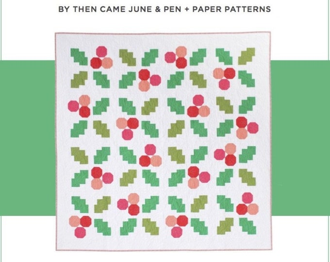 Holly Jolly Quilt Paper Pattern By Then Came June