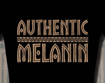 Authentic Melanin T Shirt T shirt tops and tees t-shirts t shirts afrocentric| Free Shipping