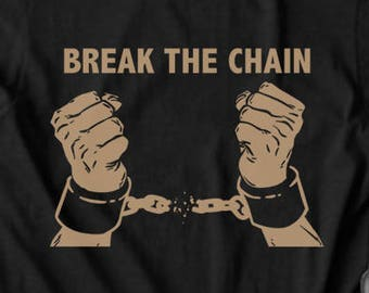Break the Chain T shirt tops and tees t-shirts t shirts| Free Shipping