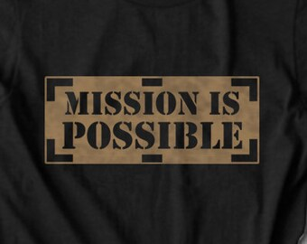 Mission Is Possible | Unisex Short Sleeve T-Shirt | Gift College Graduate | Motivational T-shirt | Inspirational Womens Gift | Free Shipping