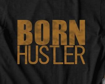 BORN HUSTLER Motivational Tee Hustle shirt Inspirational Tshirt Girl Boss Shirt Workout Shirts Entrepreneur Shirt Girl Boss Gift black pride