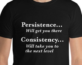 Persistence and Consistency Short-Sleeve T-Shirt tops and tees