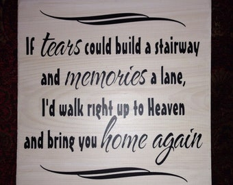 If tears could build a stairway hand painted wood sign