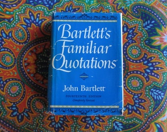 John BARTLETT FAMILIAR QUOTATIONS, Fourteenth Edition, 1968, Vintage Classic Hardcover with Dust Jacket