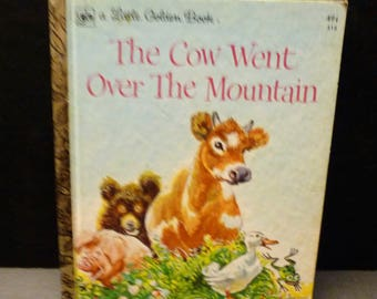 The Cow went over the Mountain- Little Golden Book - 1975