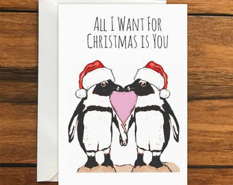 all i want for christmas is you penguins one original blank greeting card a6 - All I Want For Christmas Original