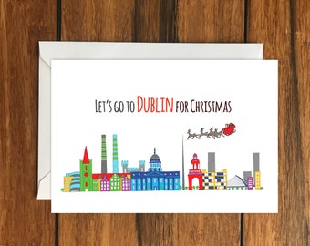 Let's go to Dublin for Christmas One Original Blank Greeting Card A6 and Envelope
