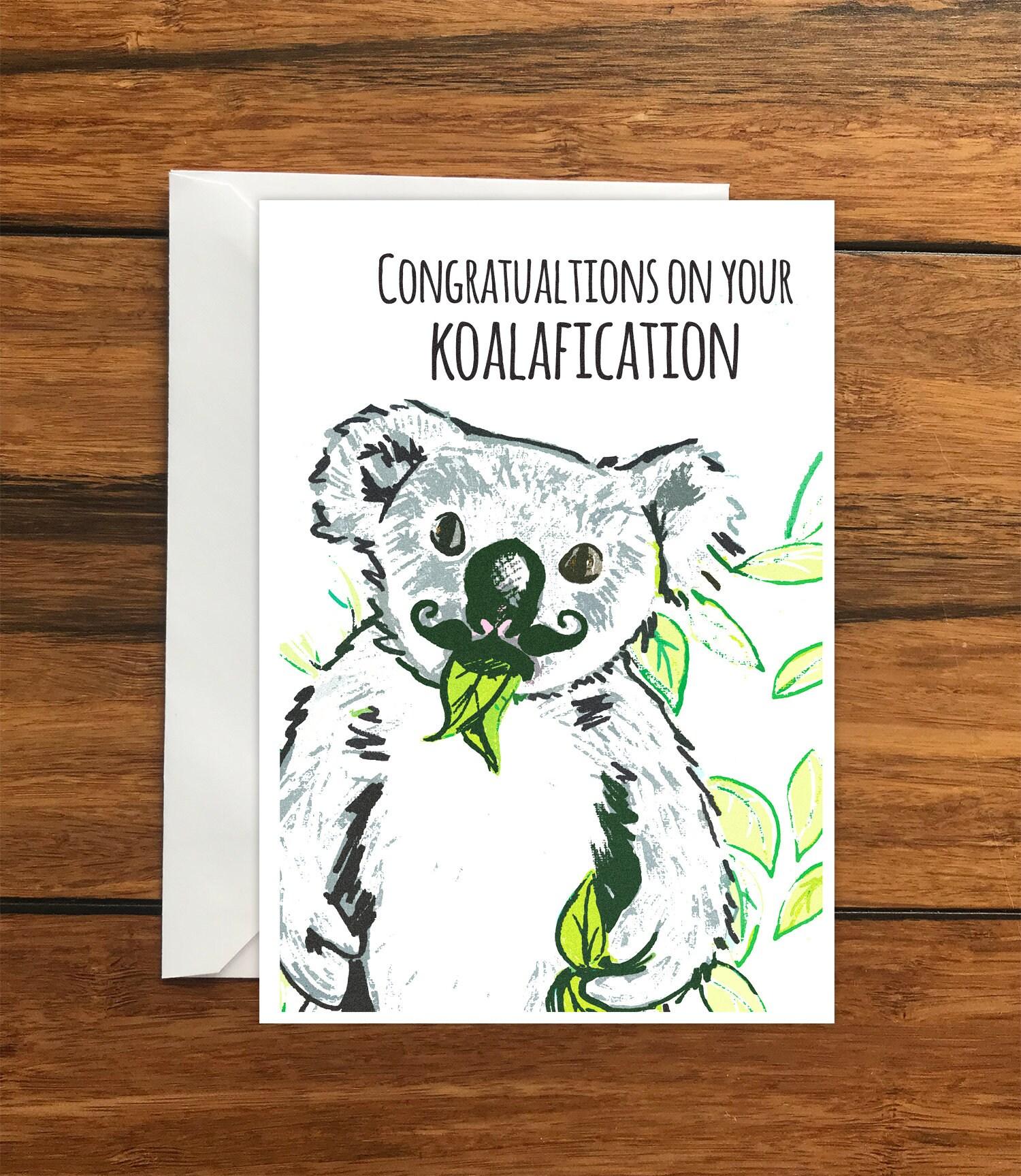 Congratulations On Your Koalafication Koala Greeting Card A6 Etsy