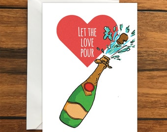 Let the love pour, Champagne Blank Original Greeting Card Size A6