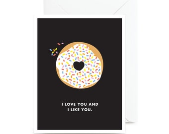 I Love You and I Like You Card | Blank Greeting Card for Sweethearts, Lovers, Friends, and People You Like. I mean, it's got a donut on it.