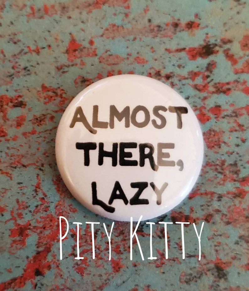 1 inch Button  Almost There Lazy  Nicole & Azan  90DF image 0